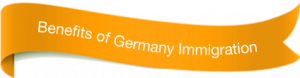 Benefits of Germany Immigration